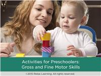 Activities for Preschoolers: Gross and Fine Motor Skills